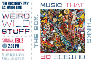 """The President's Own"" Marine Corps Band presents Weird, Wild Stuff: Music That Thinks Outside the Box (Graphic by Staff Sgt. Brian Rust)"