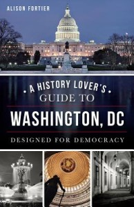 "Alison B. Fortier's ""A History Lover's Guide to Washington, D.C."" (Photo: Politics & Prose)"