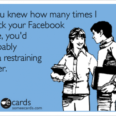 To stalk or not to stalk? (Graphic: 3dcoloredglasses/someecards)