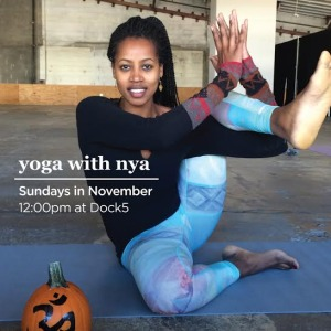 Yoga with Nya will be at Dock 5 at Union Market Sundays in November. (Photo: Nya Alemayhu)