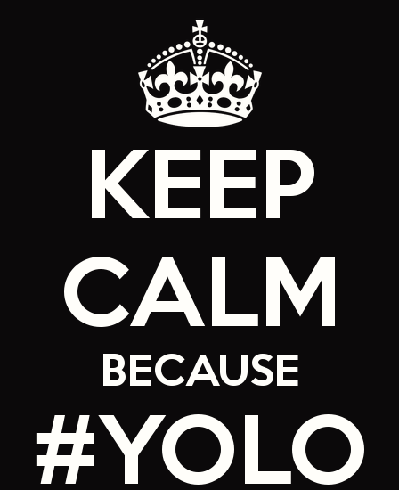Think twice before you #YOLO. (Photo: scrapbookoftruth.net)