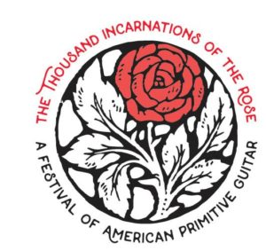 The Thousand Incarnations of the Rose in Takoma Park this weekend is an American primative guitar festival. (Graphic: One Thousand Incarnations of the Rose)