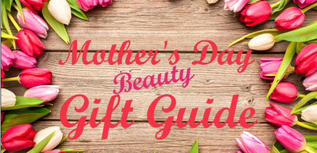 Mother's Day Beauty Gift Guide (Graphic: Mark Heckathorn/DC on Heels)