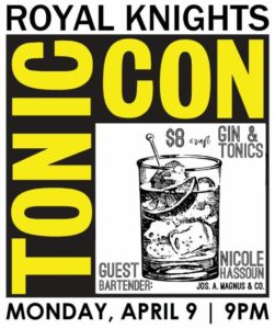 The Royal hosts Tonic-Con in honor of International Gin and Tonic from 9 p.m.-1 p.m. Monday. (Graphic: The Royal)