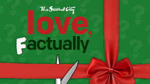The Love, Factually logo that looks like a gift wrapped in green with a red bow that a pair of scissors is cutting. (Photo: Second City)